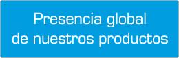 Presencia global de nuestros productos ADES